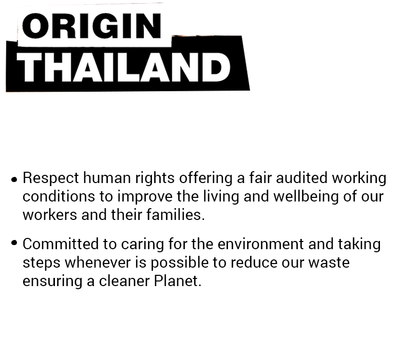 Origin Thailand. Respect for human rights and committed with the environment